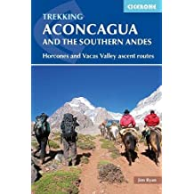 Aconcagua and the Southern Andes: Horcones Valley (Normal) and Vacas Valley (Polish Glacier) ascent routes (International Trekking)
