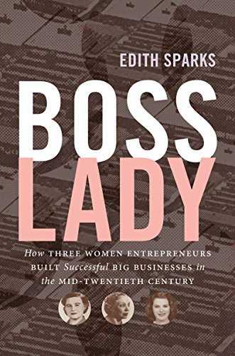 boss-lady-how-three-women-entrepreneurs-built-successful-big-businesses-in-the-mid-twentieth-century