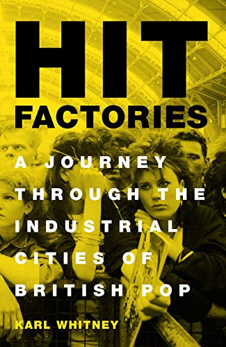 Hit Factories: A Journey Through the Industrial Cities of British Pop 2 Factory Radio
