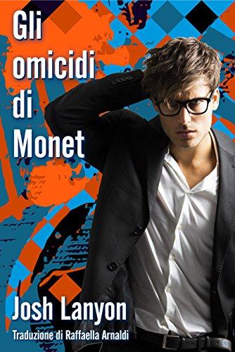Gli omicidi di Monet: Larte del delitto - libro II