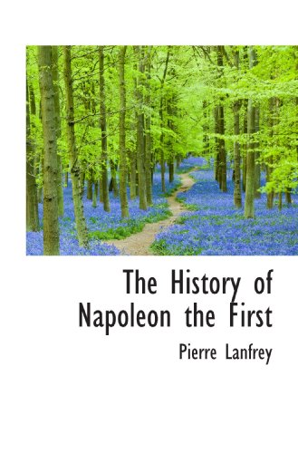 The History of Napoleon the First
