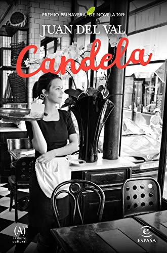 Candela: Premio Primavera de Novela 2019 (ESPASA NARRATIVA)