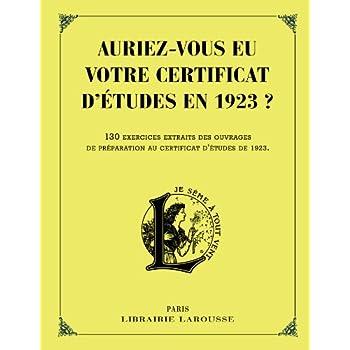 Auriez-vous eu votre certificat d'études en 1923 ?