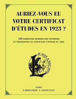 Auriez-vous eu votre certificat d'études en 1923 ? (Cahiers Pierre Larousse)
