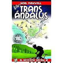 TransÁndalus (Las aventuras del Pollo Guerrero nº 2) (Spanish Edition)