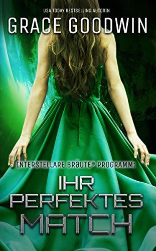 Ihr perfektes Match (Interstellare Bräute® Programm 16)