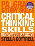 Critical Thinking Skills: Developing Effective Analysis and Argument (Palgrave Study Skills)