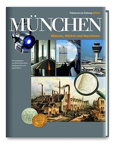 Wirtschaftsgeschichte München - Münzen, Märkte und Maschinen