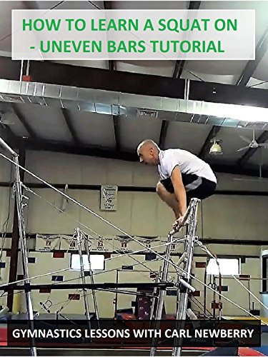 How to Learn a Squat On:  Uneven Bars Tutorial - Gymnastics Lessons with Carl Newberry [OV]