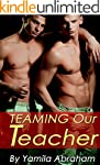 TEAMING Our Teacher: Taboo Gay M�nage...