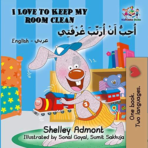I Love to Keep My Room Clean : English Arabic Bilingual children's book (English Arabic Bilingual Collection) (English Edition)