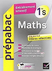 Maths 1re S - Prépabac Entraînement intensif: objectif filières sélectives - 1re S