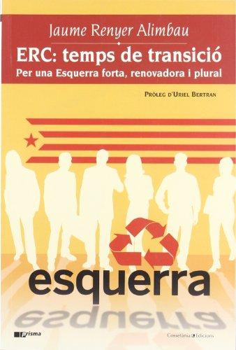 ERC: temps de transició: Per una Esquerra forta, renovadora i plural (Prisma)