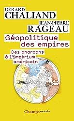 Géopolitique des empires: Des pharaons à l'imperium américain