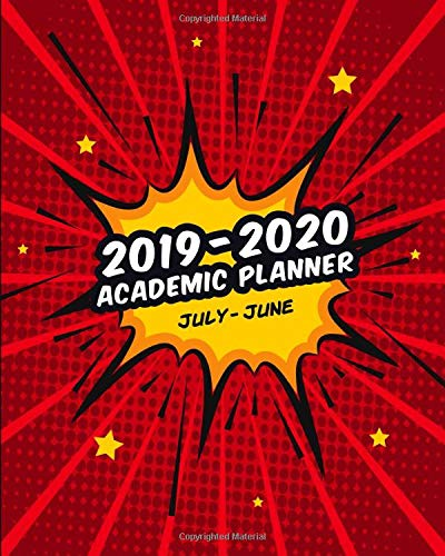 Academic Planner: Weekly and Monthly Agenda | July to June School Year Calendar | Includes Holidays - Red Cover (2019-2020 Comic Book Series, Band 3)