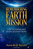 Remembering Earth Mission: From The Ancient Ones: Keepers of Galactic Secrets
