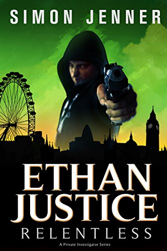Ethan Justice: Relentless (Ethan Justice - A Private Investigator Series Book 2)