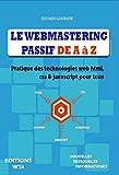 LE WEBMASTERING PASSIF DE A À Z...