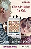 #9: Chess Practice for Kids: Mate in One (Exercises with Father Book 1)