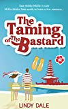 The Taming of the Bastard (Bastard Tales Book 1) by Lindy Dale
