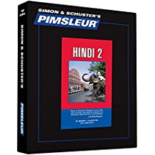 Pimsleur Hindi Level 2 CD: Learn to Speak and Understand Hindi with Pimsleur Language Programs (Comprehensive, Band 2)