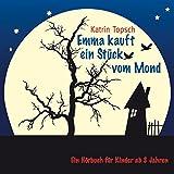 Emma kauft ein Stück vom Mond - Hörbuch für Kinder ab 8 Test
