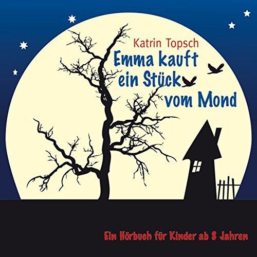 emma kauft ein Emma kauft ein Stück vom Mond - Hörbuch für Kinder ab 8