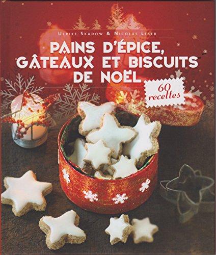 Pains d'épice, gâteaux et biscuits de Noel