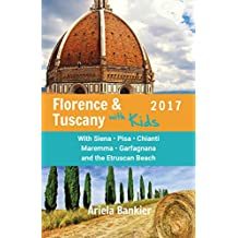 Florence and Tuscany with Kids: Florence and Tuscany Travel Guide 2017 (English Edition)