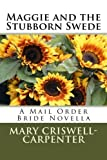 Maggie and the Stubborn Swede: A Mail Order Bride Novella (Volume 1) by Mary Criswell-Carpenter (2015-08-31) bei Amazon kaufen