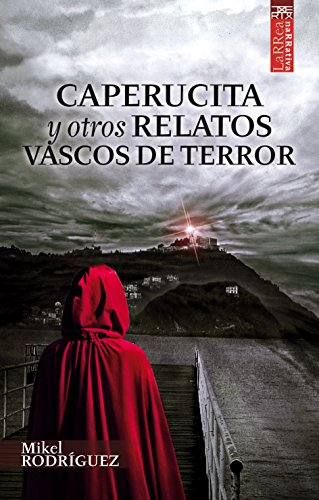 Caperucita y otros relatos vascos de terror (Larrea nº 11) por Mikel Rodriguez Álvarez