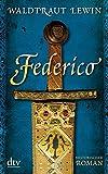 Federico: Historischer Roman