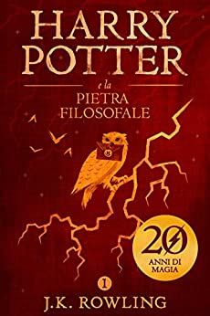Harry Potter e la Pietra Filosofale (La serie Harry Potter Vol. 1) di [Rowling, J.K.]