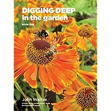 Digging Deep in the Garden: Book One