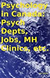 Psychology in Canada: Psych Depts, Jobs, MH Clinics, etc.