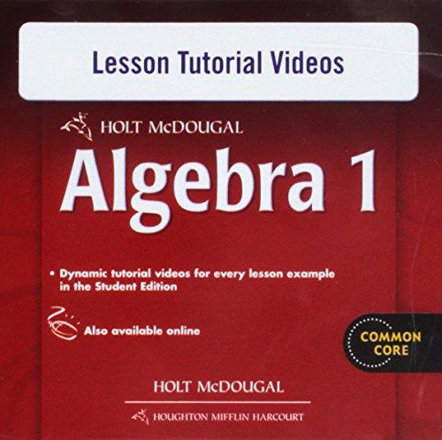 Holt McDougal Algebra 1 Common Core: Lesson Tutorial Videos (Holt Mcdougal Algebra 1)
