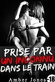 Telecharger Livres Prise Par Un Inconnu Dans Le Train 18 Nouvelle Erotique HARD Fantasmes Interdit Tabou (PDF,EPUB,MOBI) gratuits en Francaise