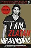 I Am Zlatan Ibrahimovic by Zlatan Ibrahimovic, David Lagercrantz, Ruth Urbom
