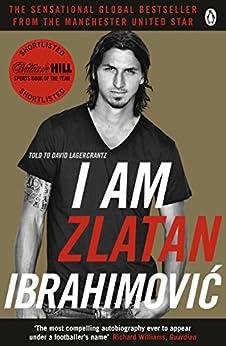 I Am Zlatan Ibrahimovic von [Ibrahimovic, Zlatan]