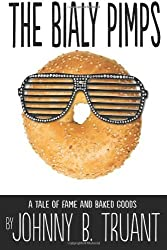 The Bialy Pimps by Johnny B. Truant (2013-08-05)