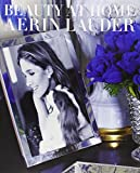 Beauty at Home by Aerin Lauder (1-Nov-2013) Hardcover