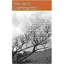 Basta trovare qualcuno per scoprire (Italian Edition)