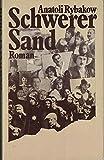 Anatoli Rybakow: Schwerer Sand