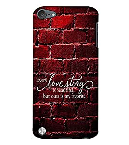 Fuson Designer Back Case Cover for Apple iPod Touch 5 :: Apple iPod 5 (5th Generation) (Every love story theme)