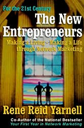 The New Entrepreneurs : Making a Living--Making a Life Through Network Marketing by Rene Reid Yarnell (1999-10-02)