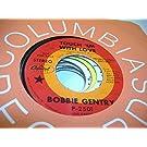BOBBIE GENTRY 45 RPM Touch 'Em With Love / Casket Vignette