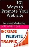 101 Ways to Promote Your Web site: Internet Marketing