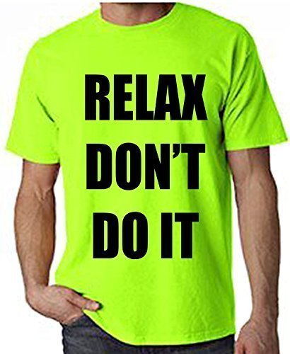 Relax Don't Do It 1980s Party Neon Men's T-Shirt, S to XXL