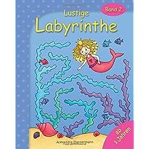 Lustige Labyrinthe Band 2: Rätselspaß für Kinder ab 3 Jahren (Labyrinthe für Kinder)