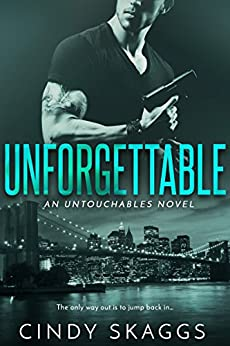 Unforgettable (Untouchables) by [Skaggs, Cindy]
